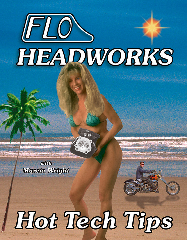 FLO Headworks, Catalog, Perry Kime, Marcia Wright, Hot Tech Tips, Oceano, California, Harley Davidson, Motorcycle, Twin Cam, Harley Head, Precision Machined.